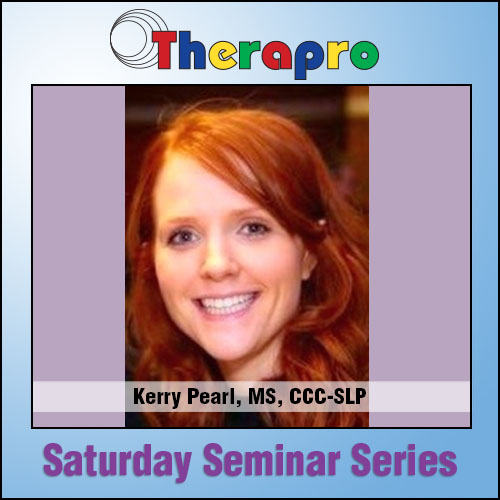 Kerry Pearl, MS, CCC-SLP