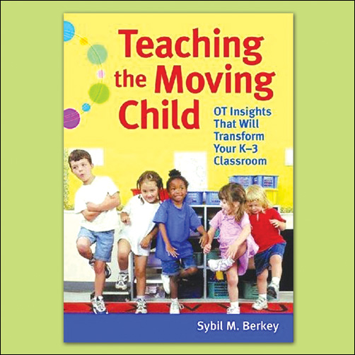Teaching the Moving Child: OT Insights that will Transform Your K-3 Classroom